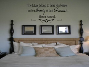 The future belongs to those who believe in the Beauty of their Dreams Eleanor Roosevelt Quote Wall Decal Wall Words Wall Tattoo Vinyl Decal