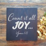 Count it All Joy Wood Sign