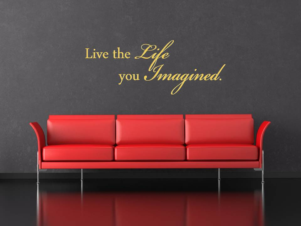 Live the Life You Imagined Quote Wall Decal