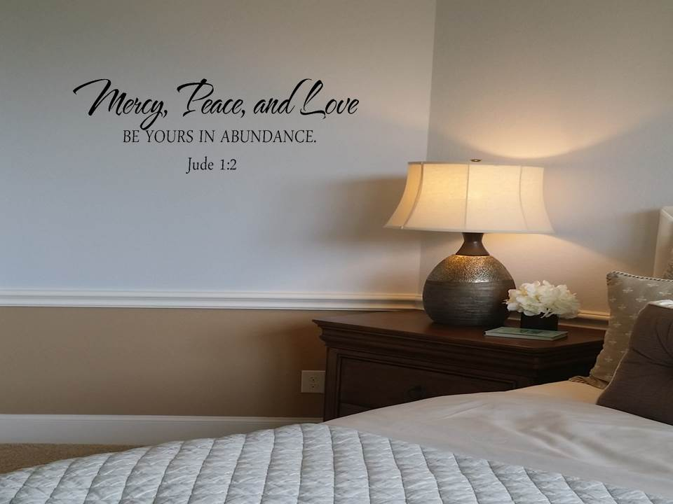 Mercy Peace And Love Be Yours In Abundance Jude 1 2this Wonderful Decal Can Be Placed In Your Foyer Family Room Or Guest Room As A Beautiful Reminder