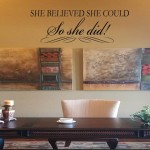 She believed she could so she did Wall Decal