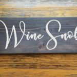 Wine Snob Wood Sign